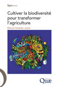 Couverture de l'ouvrage Cultiver la biodiversité pour transformer l'agriculture