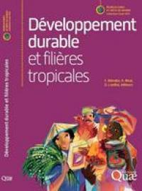 Développement durable et filières tropicales,Estelle Biénabe, Denis Loeillet, Alain Rival (éd.), Quæ, 2016.